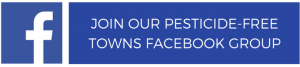JOIN OUR PESTICIDE-FREE TOWNS FACEBOOK GROUP