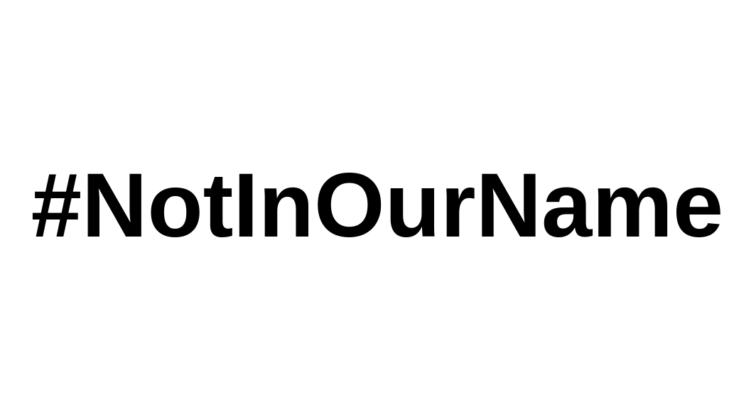 #NotinOurName