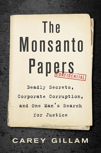 The Monsanto Papers by Carey Gillam - Book Cover