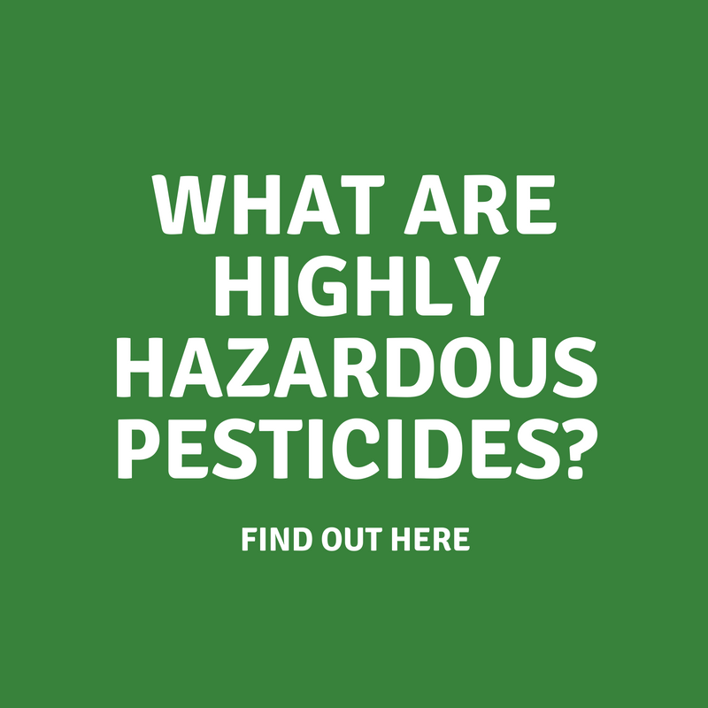 What are highly hazardous pesticides?