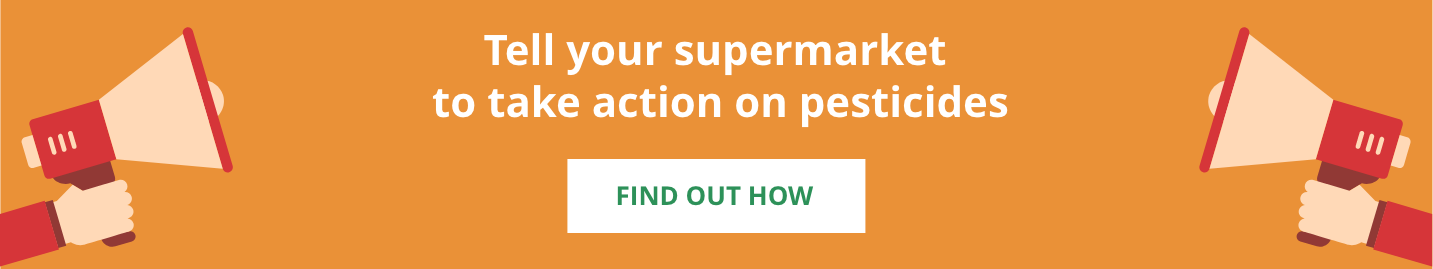 Ask your supermarket to take action on pesticides